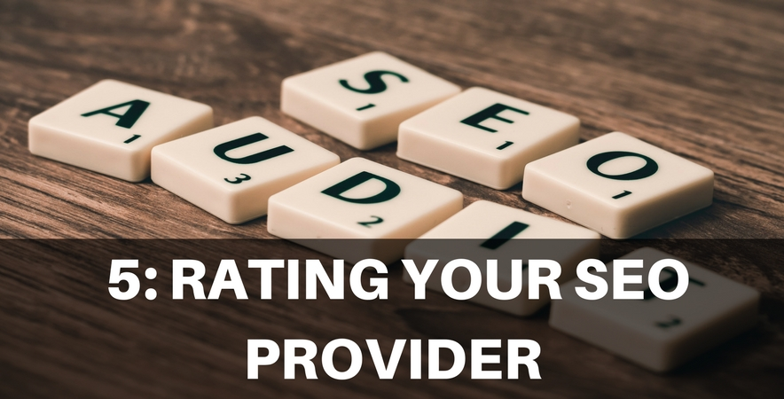5: Rating your SEO provider