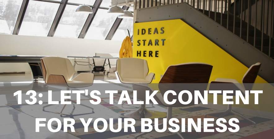 13: Let's Talk Content For Your Business