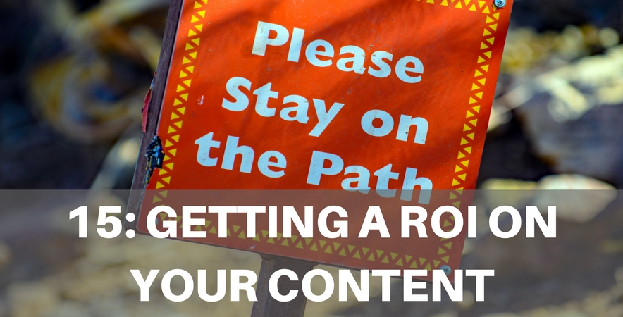 15: Getting a ROI on your Content