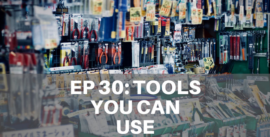 30: Tools You Can Use