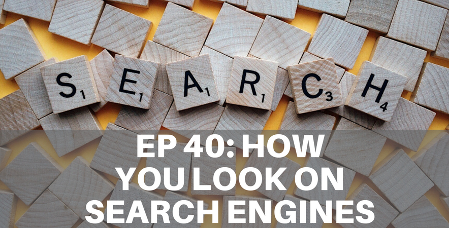 40: How you look on search engines
